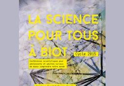 Conférence La Science pour Tous à Biot (cycle 2015)