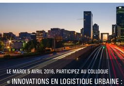 Colloque : innovation en logistique urbaine