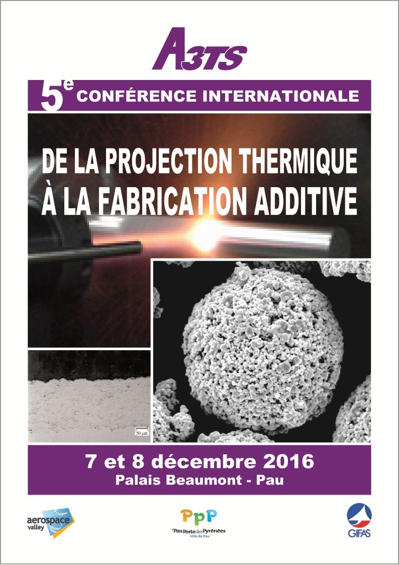 A3TS : 5ème conférence internationale De la projection thermique à la fabrication additive