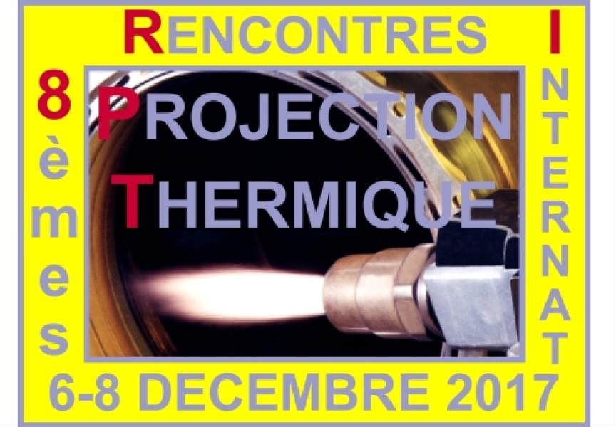 RIPT 2017:8th RIPT: Rencontres Internationales Projection Thermique