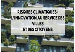 Risques climatiques : l'innovation au service des villes et des citoyens