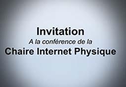 Conférence chaire internet physique