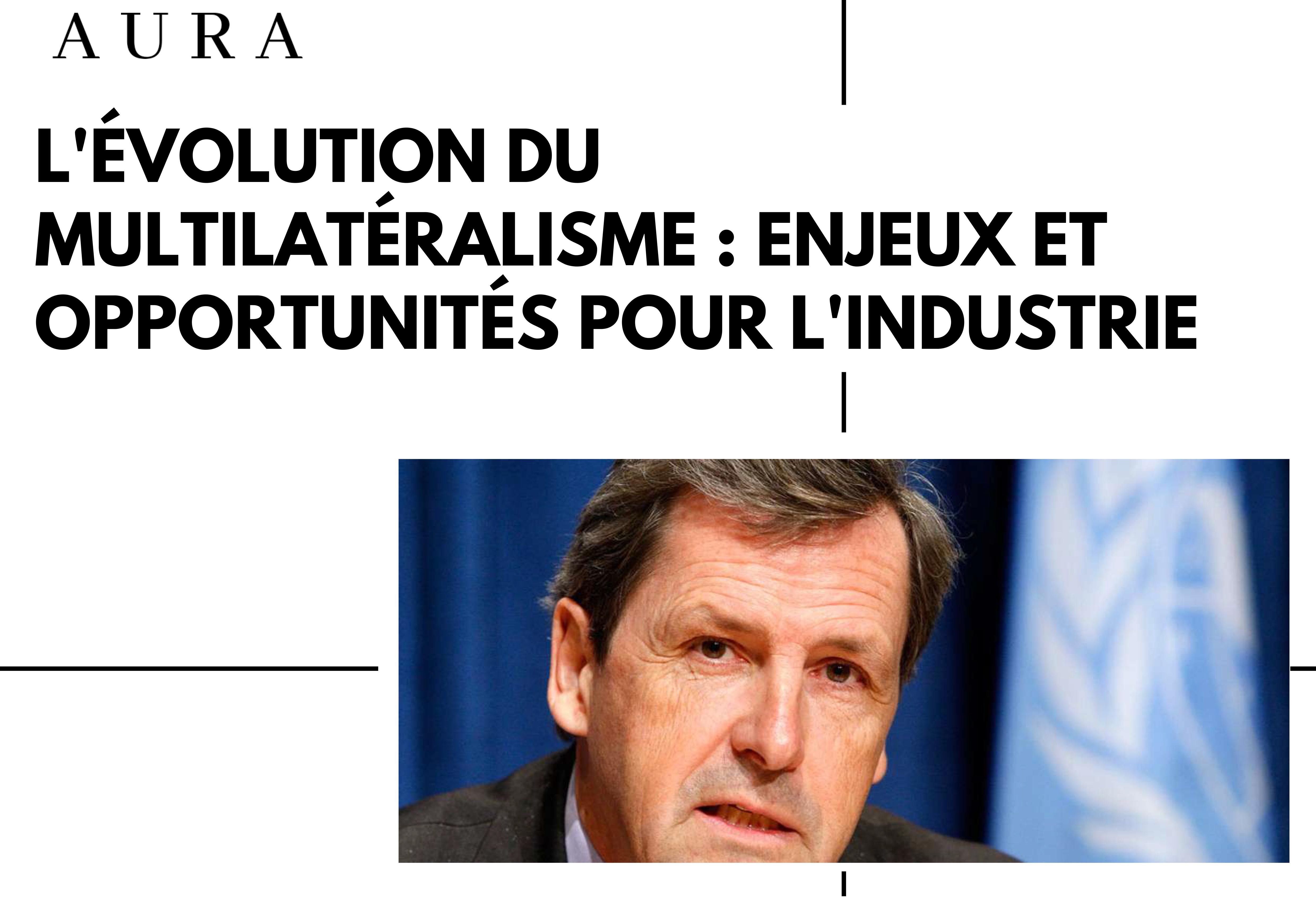 L'Évolution du multilatéralisme : enjeux et opportunités pour l'industrie