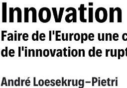 Faire de l'Europe une championne de l'innovation de rupture